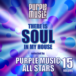 There Is Soul In My House: Purple Music All Stars Vol 15