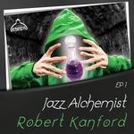 Jazz Alchemist: Robert Kanford EP 1