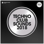Techno Club Sounds 2018 (Deluxe Version)