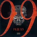 99 PRBLMS