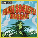 VARIOUS - High Society Reggae (Front Cover)