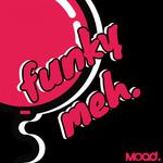 Funky Meh