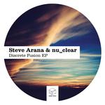 STEVE ARANA/NU_CLEAR - Discrete Fusion EP (Front Cover)