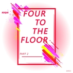 Four To The Floor (Part 2)