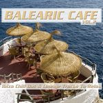 Balearic Cafe Vol 2 (Ibiza Chill Out & Lounge Tracks To Relax)