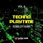 Various: Techno Playtime Vol 9 (Techno City Alarm)