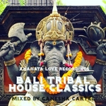 Bali Tribal House Classics (Mixed By Ganesha Cartel)