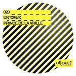 UN*DEUX: Prince De La Vrille