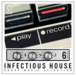 Infectious House Vol 6