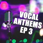 Vocal Anthem EP 3