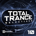 Total Trance Selections Vol 10