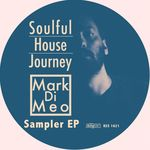 Soulful House Journey/Mark Di Meo Sampler EP