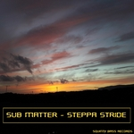 Sub Matter: Steppa Stride