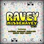 Ravey Misbehavey Vol 2