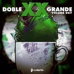 Doble XX Grande Volume 7 (unmixed tracks)