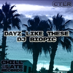 DJ BIOPIC - Dayz Like These (Front Cover)