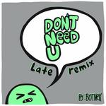 Don't Need U