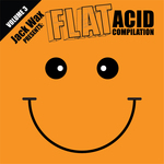 Jack Wax Presents Flat Acid Compilation Volume 3