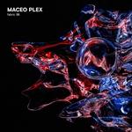 MacEo Plex: Fabric 98: Maceo Plex