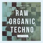 Loopmasters: Raw Organic Techno (Sample Pack WAV/APPLE/LIVE/REASON)