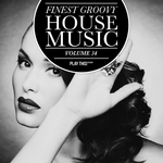 Finest Groovy House Music Vol 34