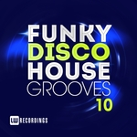 Funky Disco House Grooves Vol 10