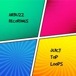 Juicy Top Loops (Sample Pack WAV)