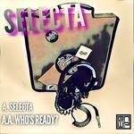 Selecta/Who's Ready?