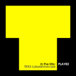 In The Mix PLAYR2: TRXX Labelshowcase (unmixed tracks)