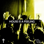 VARIOUS - House Is A Feeling (Front Cover)
