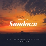When The Sundown - Easy-Listening & Evening Tracks