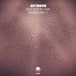 AIRWAVE - Rain Upon My Skin: Remixes Part 2 (Front Cover)