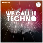 We Call It Techno 2018 (Deluxe Version) (unmixed tracks)