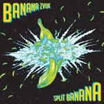 BANANA ZVUK/TENOR FLY/RAGGA TWINS/SKARRA MUCCI/LUTAN FYAH/BLACKOUT JA/RAPHAEL/SARA RENAR - Split Banana (Front Cover)