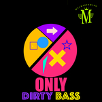 Only Dirty Bass (Sample Pack WAV)