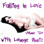 Falling In Love With Lounge Music Vol 2