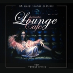VARIOUS - Private Lounge Cafe Vol 1 (25 Sweet Lounge Cookies) (Front Cover)