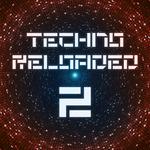 Techno Reloaded Vol 2