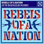 LNY TNZ/RUTHLESS/THE KEMIST - Rebels Of A Nation (Front Cover)