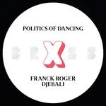 Politics Of Dancing X Djebali & Franck Roger