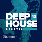 Deep House Grooves Vol 10