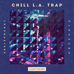 Loopmasters: Chill LA Trap (Sample Pack WAV/APPLE/LIVE/REASON)