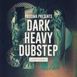 Proxima: Dark & Heavy Dubstep (Sample Pack WAV/APPLE/LIVE/REASON)