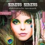 Zirkus Zirkus Vol 19: Elektronische Tanzmusik (unmixed tracks)