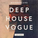 Monodeluxe: Deep House Vogue (Sample Pack WAV/APPLE/LIVE/REASON)