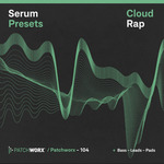 Loopmasters: Patchworx 104: Cloud Rap (Sample Pack Serum Presets/MIDI/WAV)