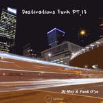Destinations Funk Pt 13