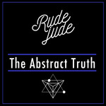RUDE JUDE - The Abstract Truth (Front Cover)