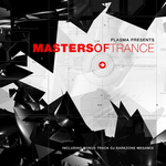 Plasma Presents Masters Of Trance