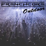 Frenchcore Outdoor 2018